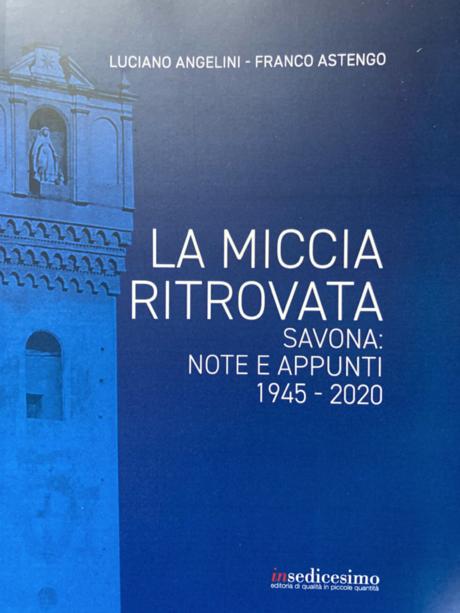 La miccia ritrovata: Savona, note e appunti 1945 - 2020