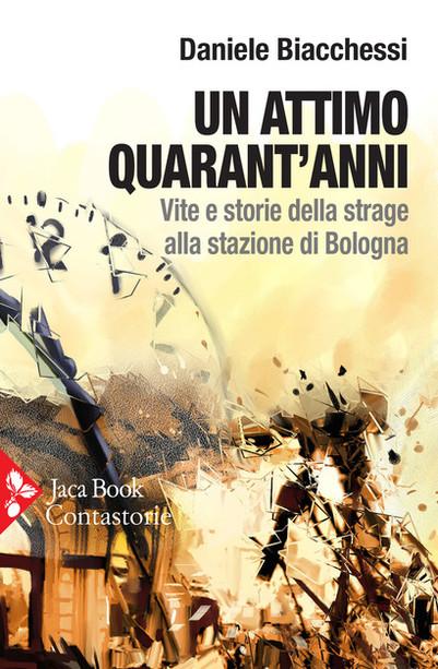 Un attimo, quarant'anni: quella bomba vigliacca alla stazione di Bologna