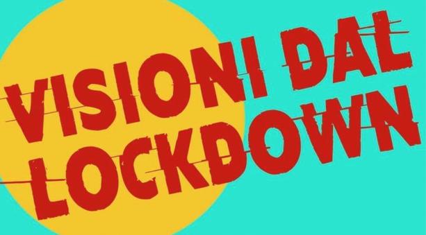 Visioni dal lockdown